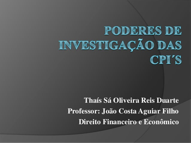 Thaís Sá Oliveira Reis Duarte Professor: João Costa Aguiar Filho Direito Financeiro e Econômico