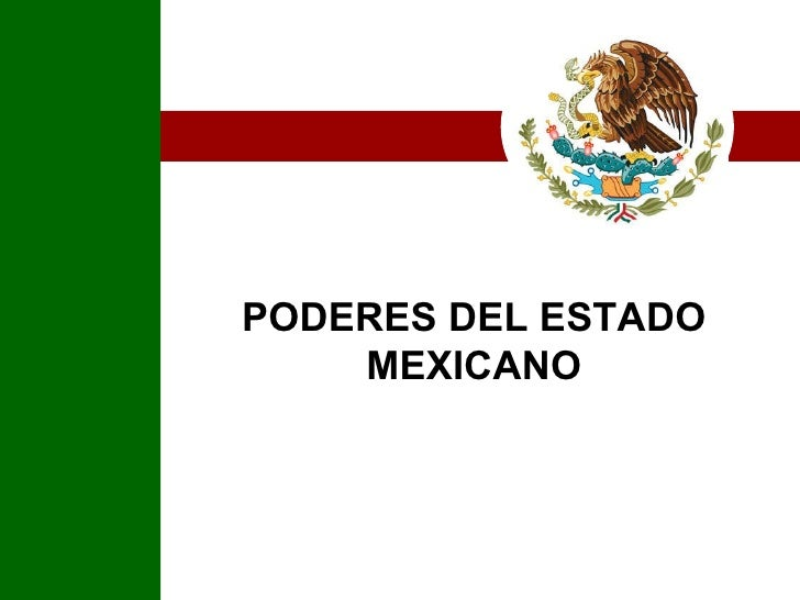 PODERES DEL ESTADO MEXICANO