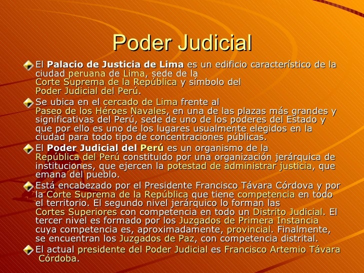 Poder Judicial <ul><li>El  Palacio de Justicia de Lima  es un edificio característico de la ciudad  peruana  de  Lima , se...