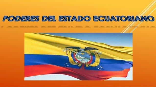 PODEREJECUTIVO Está delegada al Presidente de la República, actualmente ejercida por Rafael Correa acompañado de su vicepr...