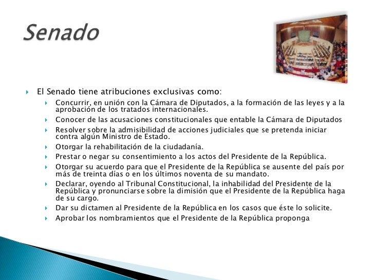    El Senado tiene atribuciones exclusivas como:        Concurrir, en unión con la Cámara de Diputados, a la formación d...