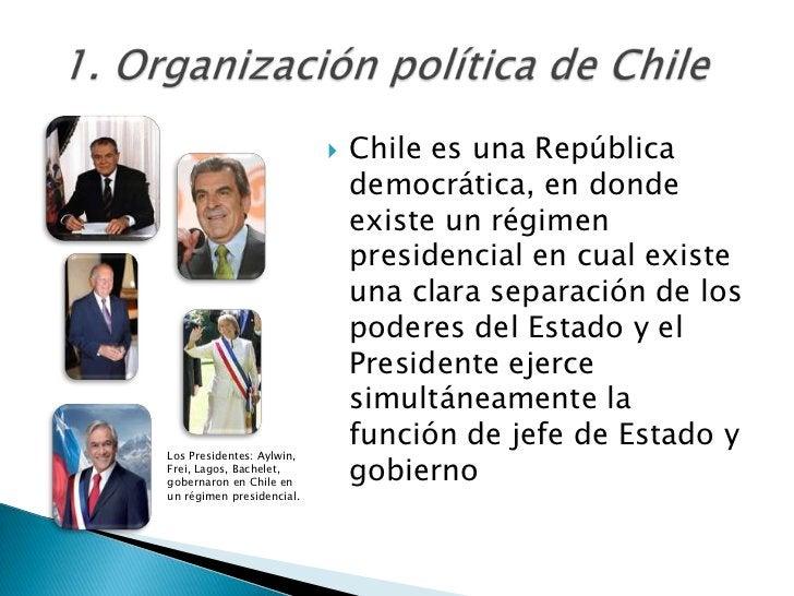    Chile es una República                               democrática, en donde                               existe un rég...