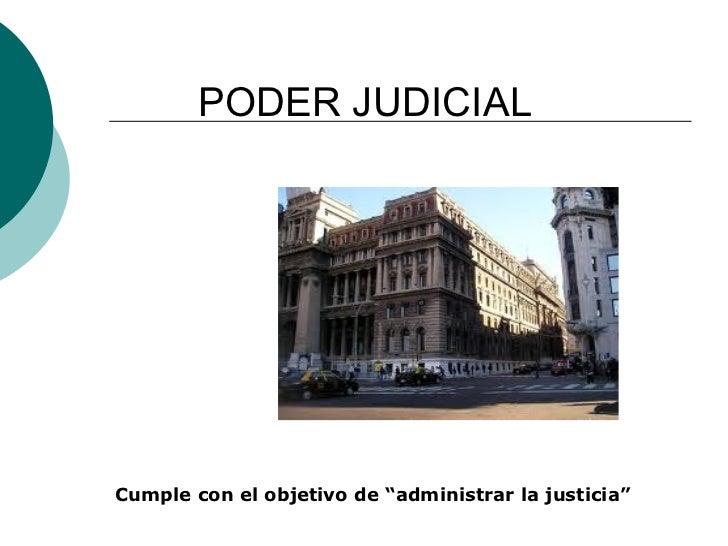 """PODER JUDICIAL Cumple con el objetivo de """"administrar la justicia"""""""