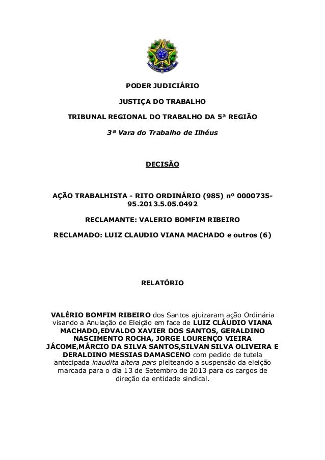 PODER JUDICIÁRIO JUSTIÇA DO TRABALHO TRIBUNAL REGIONAL DO TRABALHO DA 5ª REGIÃO 3ª Vara do Trabalho de Ilhéus DECISÃO AÇÃO...