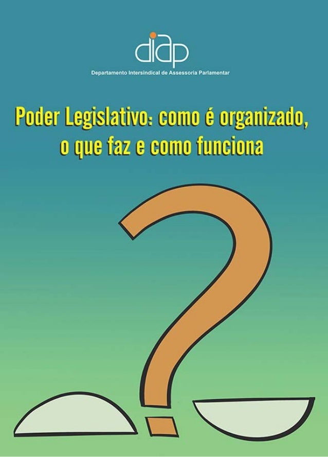 Poder Legislativo:  como é organizado, o  que faz e como funciona  Série Estudos Políticos  2014