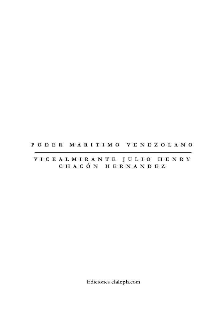 PODER   MARITIMO         VENEZOLANO  VICEALMIRANTE JULIO HENRY     CHACÓN HERNANDEZ               Ediciones elaleph.com
