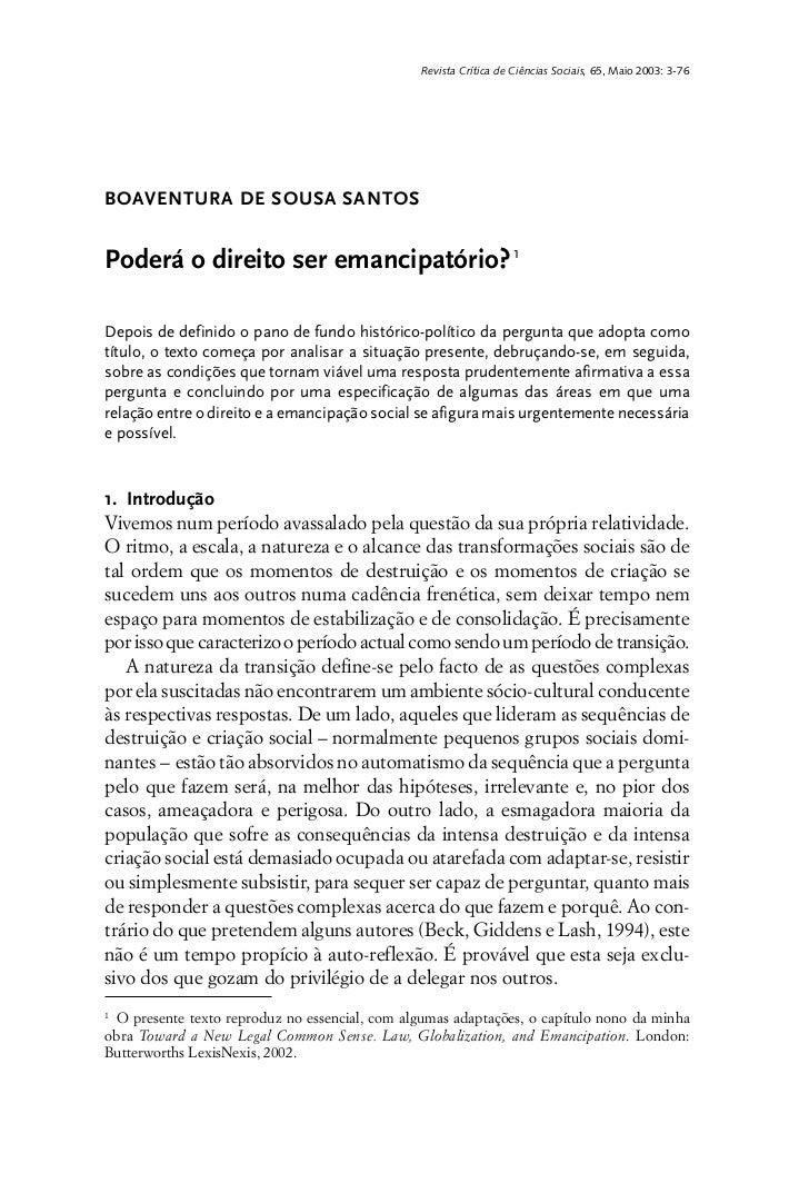 Revista Crítica de Ciências Sociais, 65, Maio 2003: 3-76BOAVENTURA DE SOUSA SANTOSPoderá o direito ser emancipatório? 1Dep...