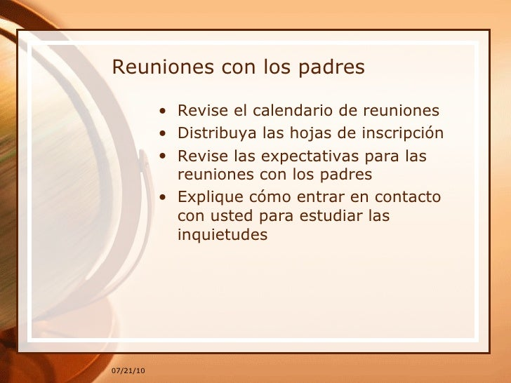 Reuniones con los padres <ul><li>Revise el calendario de reuniones </li></ul><ul><li>Distribuya las hojas de inscripción <...