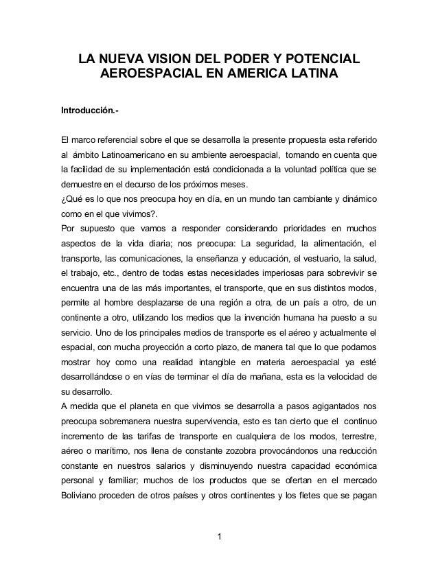LA NUEVA VISION DEL PODER Y POTENCIAL AEROESPACIAL EN AMERICA LATINA Introducción.- El marco referencial sobre el que se d...