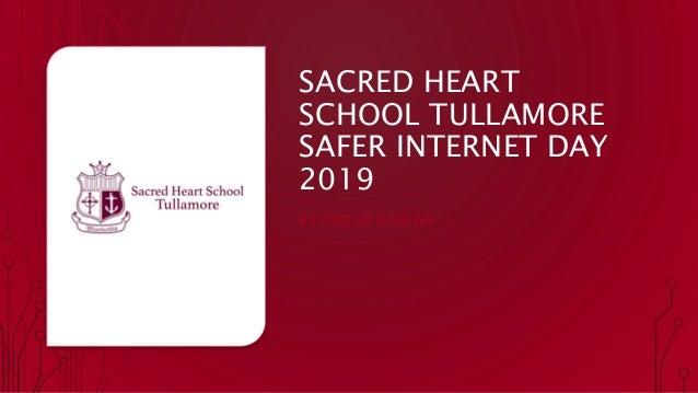 SACRED HEART SCHOOL TULLAMORE SAFER INTERNET DAY 2019 BY EMILLIE KEEGAN