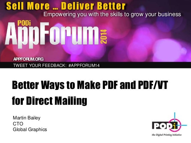 Sell More … Deliver Better Empowering you with the skills to grow your business APPFORUM.ORG TWEET YOUR FEEDBACK: #APPFORU...