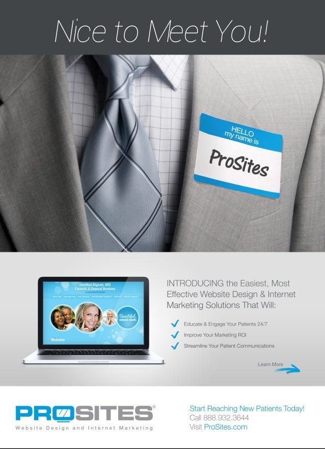 HELLOmynameis StartReachingNewPatientsToday! Call888.932.3644 VisitProSites.com INTRODUCINGtheEasiest,Most EffectiveWebsit...