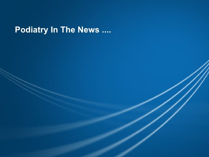 Podiatry In The News ....