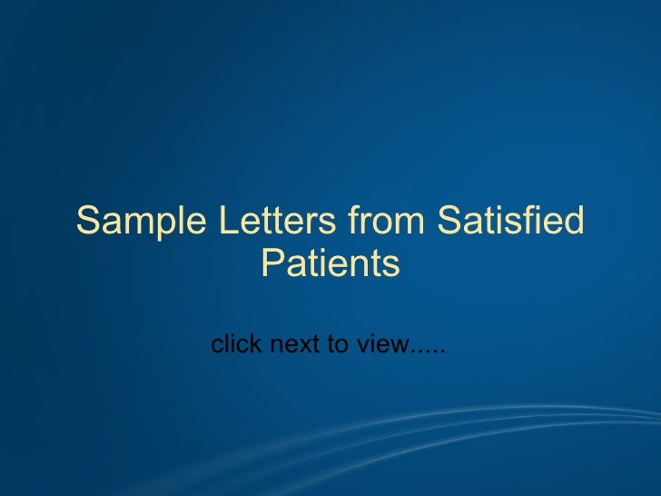 Sample Letters from Satisfied Patients click next to view.....