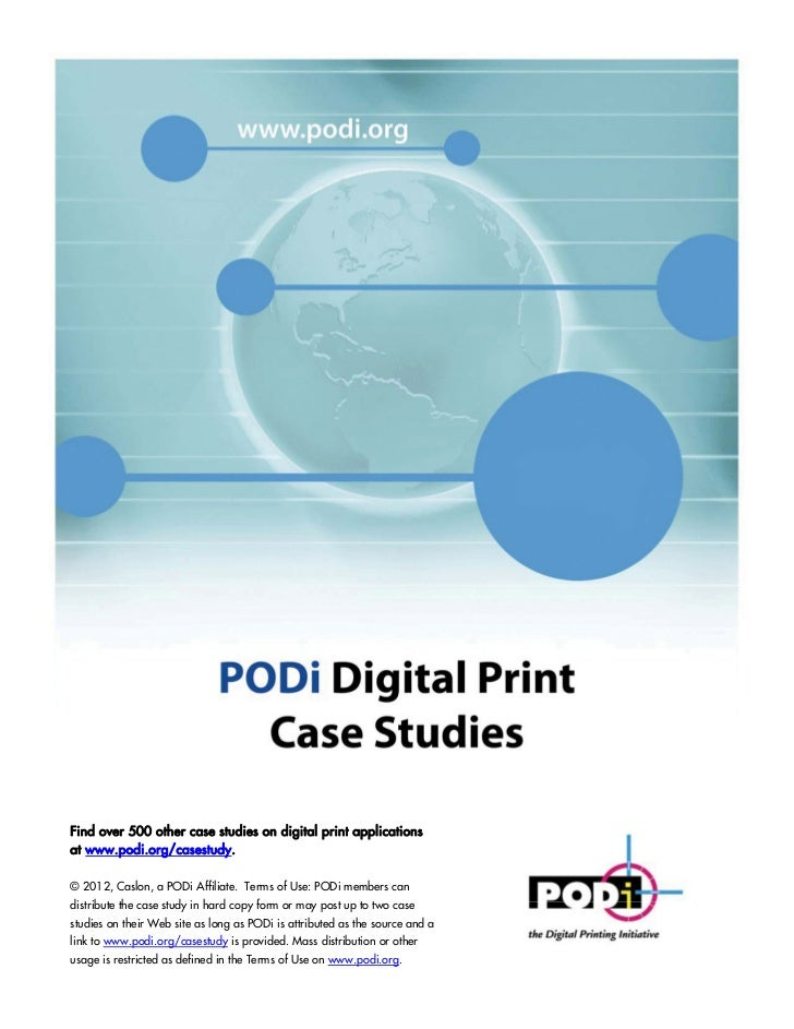 1Find over 500 other case studies on digital print applicationsat www.podi.org/casestudy.© 2012, Caslon, a PODi Affiliate....