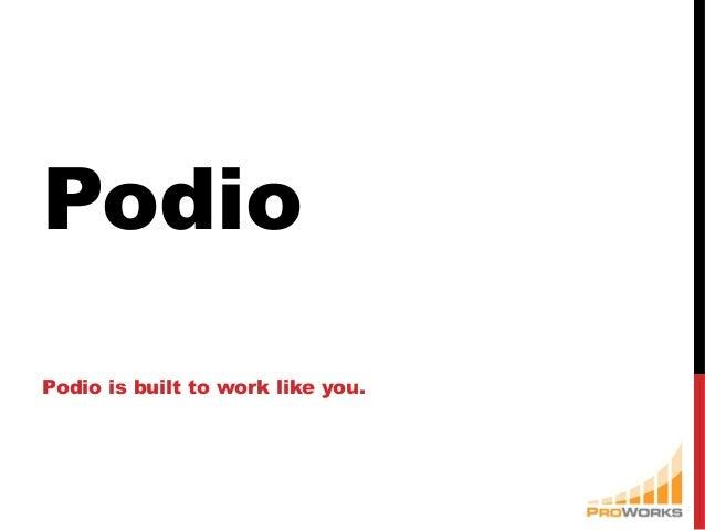 PodioPodio is built to work like you.