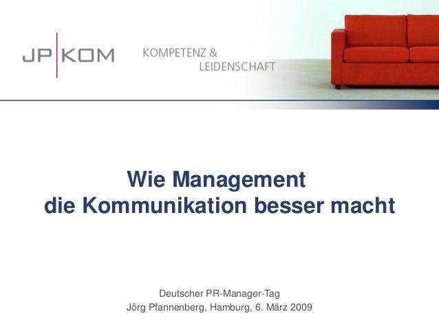 Wie Managementdie Kommunikation besser machtDeutscher PR-Manager-TagJörg Pfannenberg, Hamburg, 6. März 2009