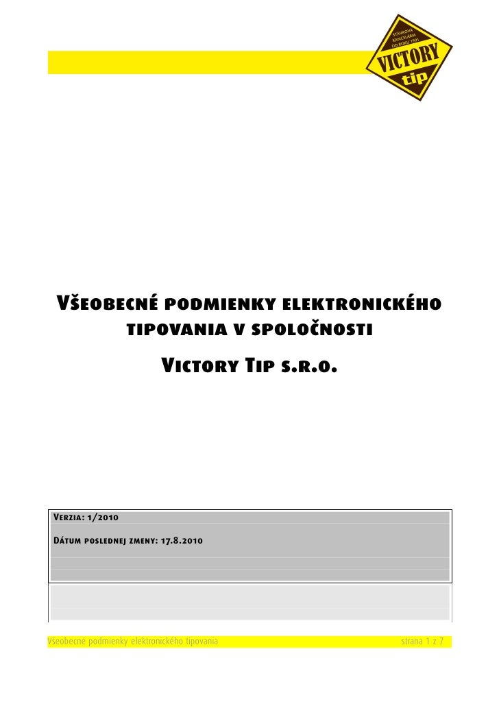 Všeobecné podmienky elektronického         tipovania v spoločnosti                              Victory Tip s.r.o.      Ve...