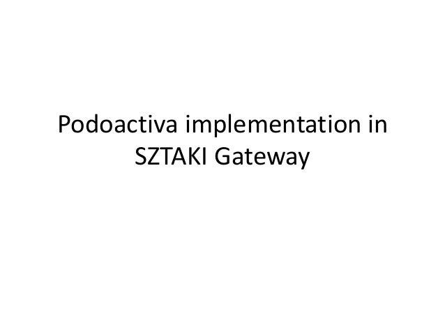 Podoactiva implementation in SZTAKI Gateway