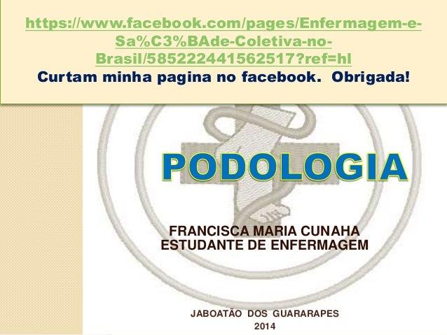 FRANCISCA MARIA CUNAHA ESTUDANTE DE ENFERMAGEM JABOATÃO DOS GUARARAPES 2014 https://www.facebook.com/pages/Enfermagem-e- S...