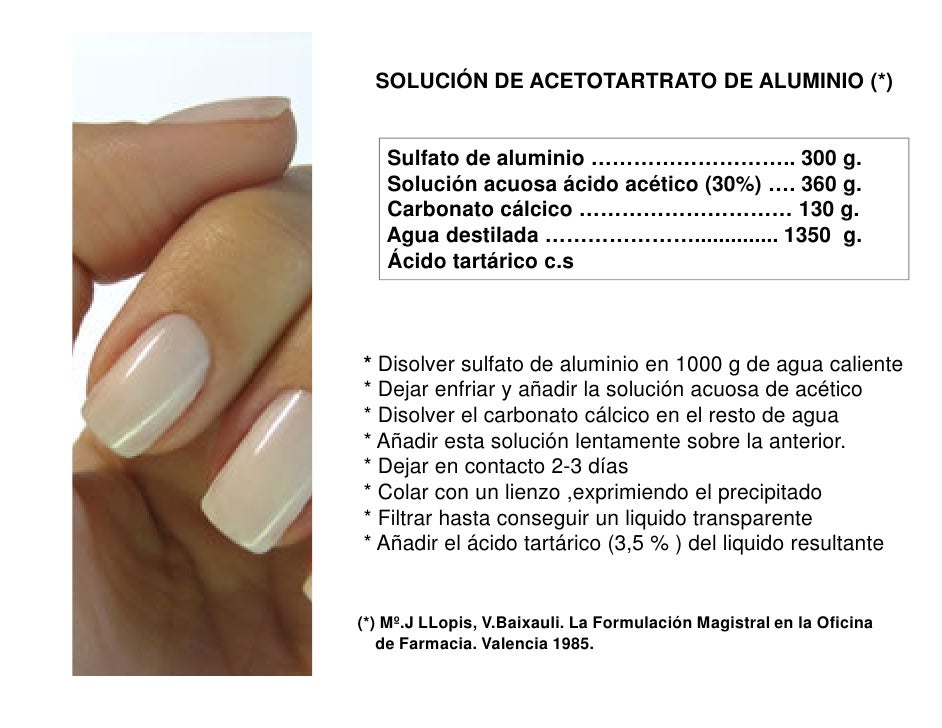 SOLUCIÓN DE ACETOTARTRATO DE ALUMINIO (*)   Sulfato de aluminio ……………………….. 300 g.   Solución acuosa ácido acético (30%) …...