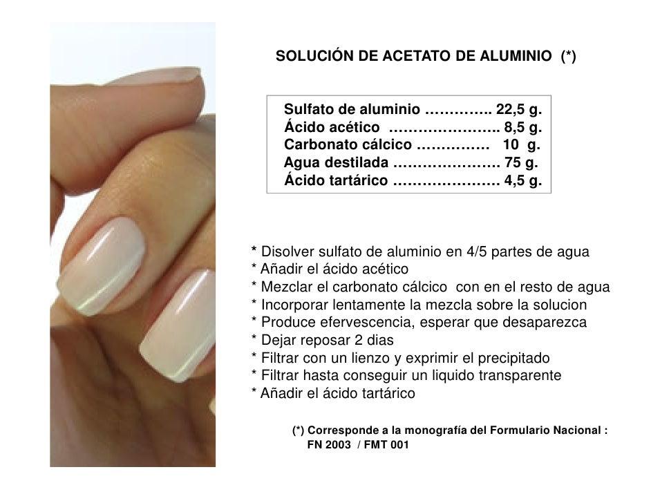 SOLUCIÓN DE ACETATO DE ALUMINIO (*)    Sulfato de aluminio ………….. 22,5 g.    Ácido acético ………………….. 8,5 g.    Carbonato c...