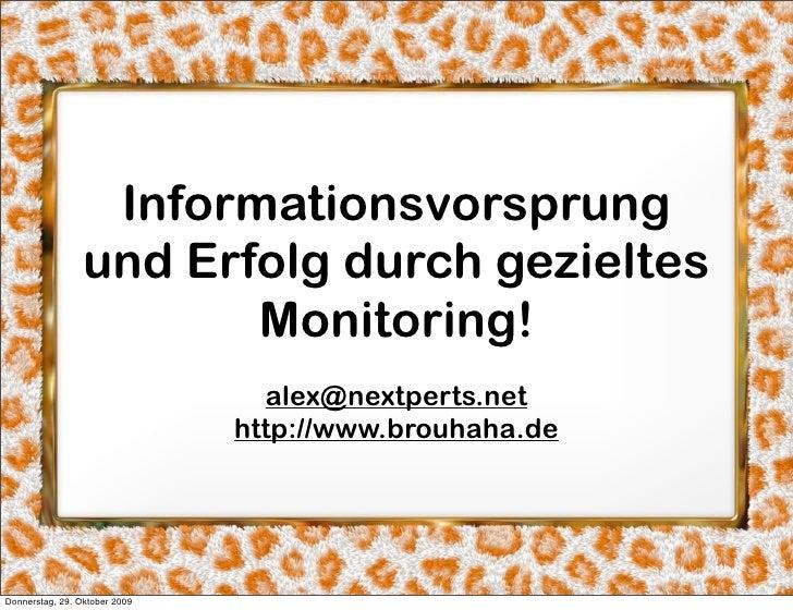 Informationsvorsprung                  und Erfolg durch gezieltes                         Monitoring!                     ...