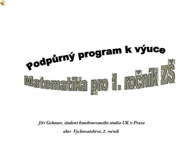 Jiří Gebauer, student kombinovaného studia UK v Praze obor Vychovatelství, 2. ročník