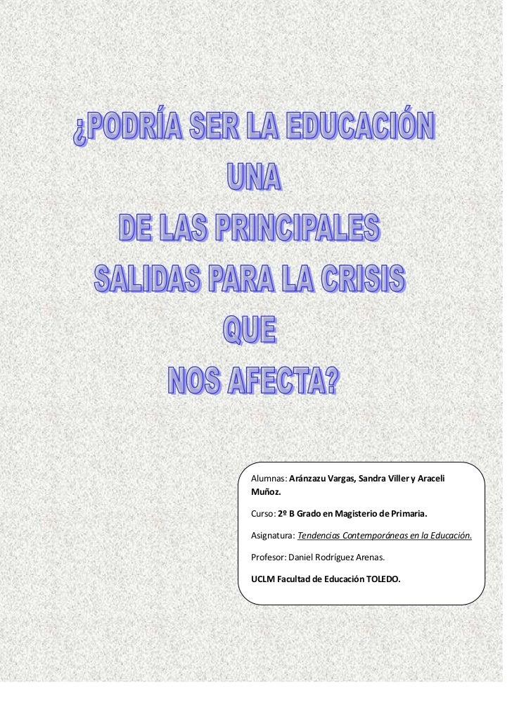 Alumnas: Aránzazu Vargas, Sandra Viller y Araceli Muñoz.Curso: 2º B Grado en Magisterio de Primaria.Asignatura: Tendencias...