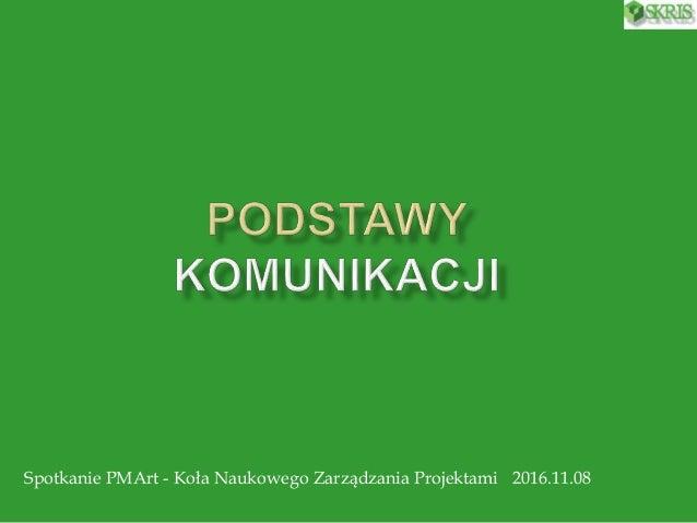 Spotkanie PMArt - Koła Naukowego Zarządzania Projektami 2016.11.08