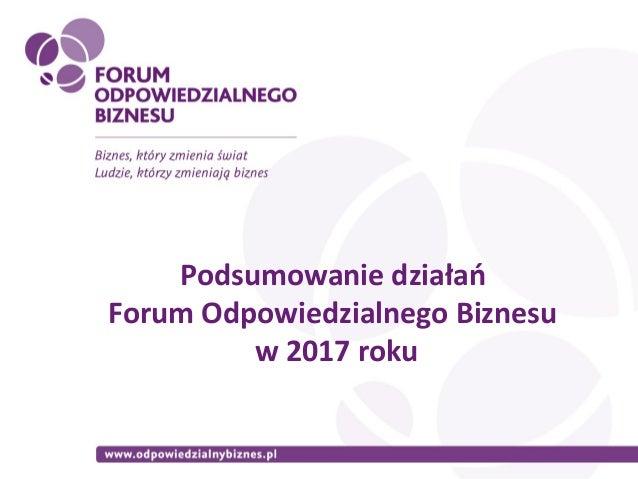 Podsumowanie działań Forum Odpowiedzialnego Biznesu w 2017 roku
