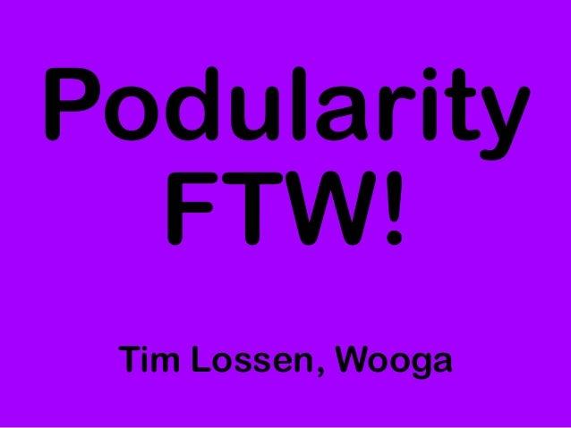 PodularityFTW!Tim Lossen, Wooga