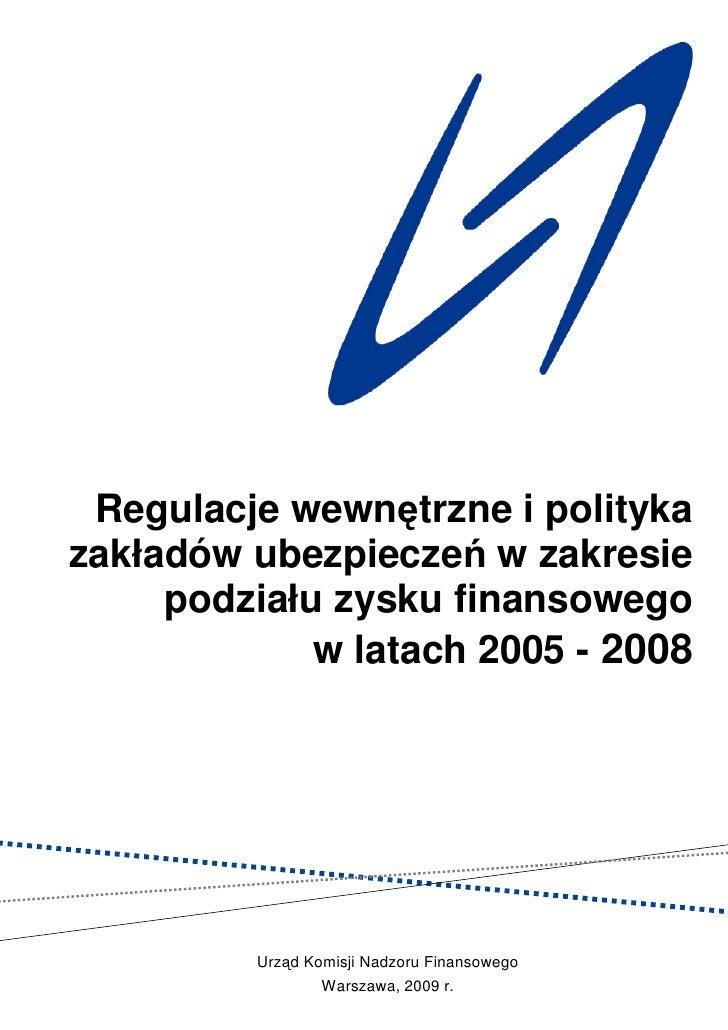 Regulacje wewnętrzne i polityka zakładów ubezpieczeń w zakresie      podziału zysku finansowego              w latach 2005...