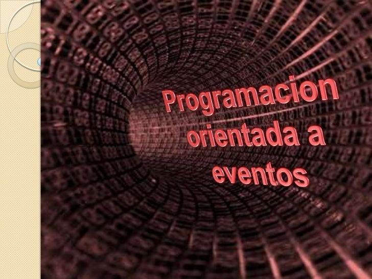 1<br />Programacion orientada a eventos<br />