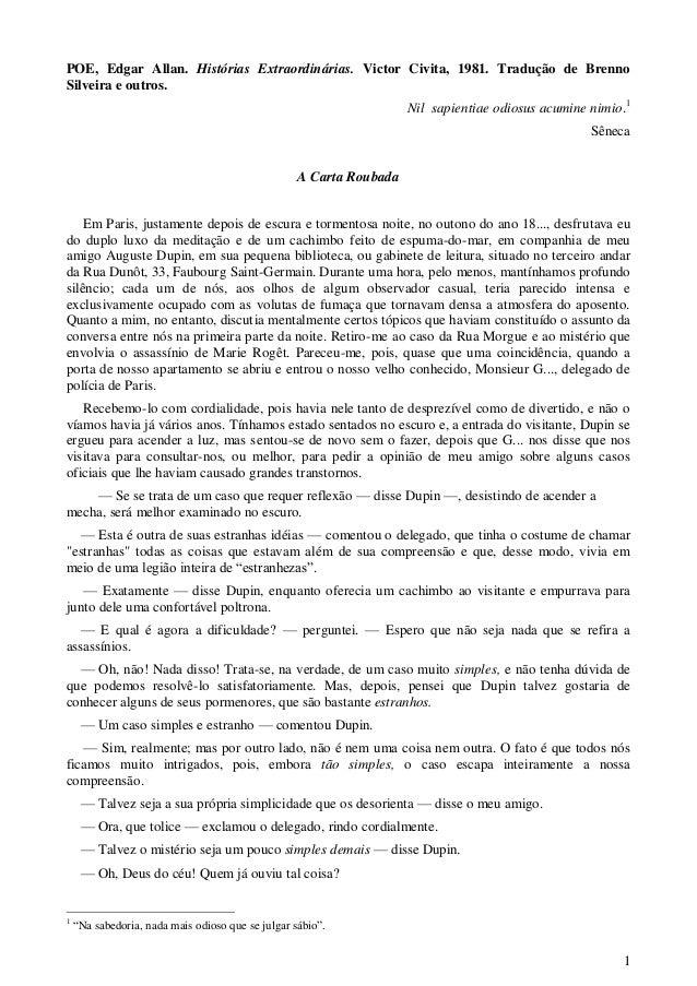 1POE, Edgar Allan. Histórias Extraordinárias. Victor Civita, 1981. Tradução de BrennoSilveira e outros.Nil sapientiae odio...