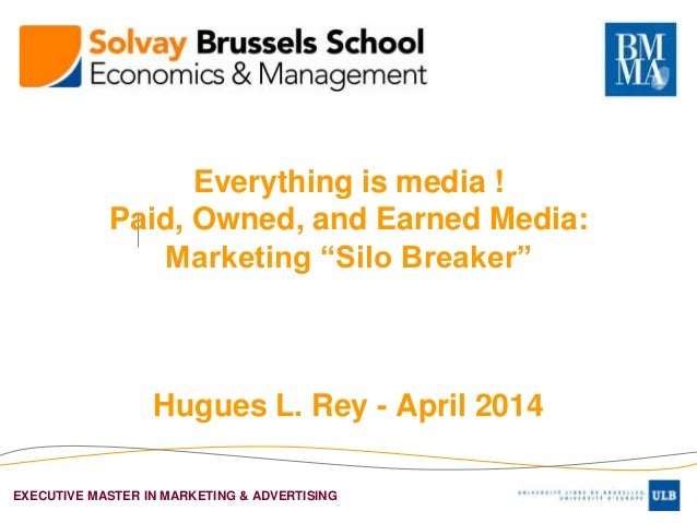 """EXECUTIVE MASTER IN MARKETING & ADVERTISING Everything is media ! Paid, Owned, and Earned Media: Marketing """"Silo Breaker"""" ..."""