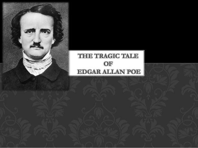 THE TRAGIC TALE OF EDGAR ALLAN POE