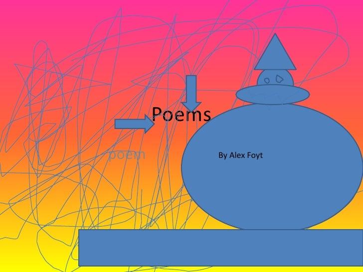 Poems poem           By Alex Foyt