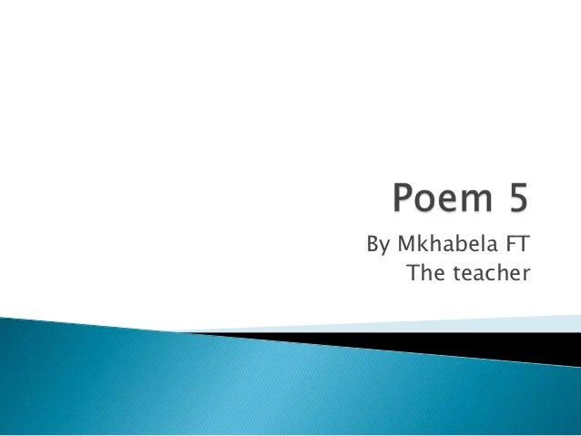 By Mkhabela FT   The teacher