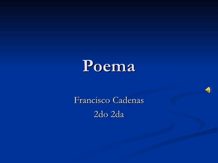 Poema Francisco Cadenas 2do 2da