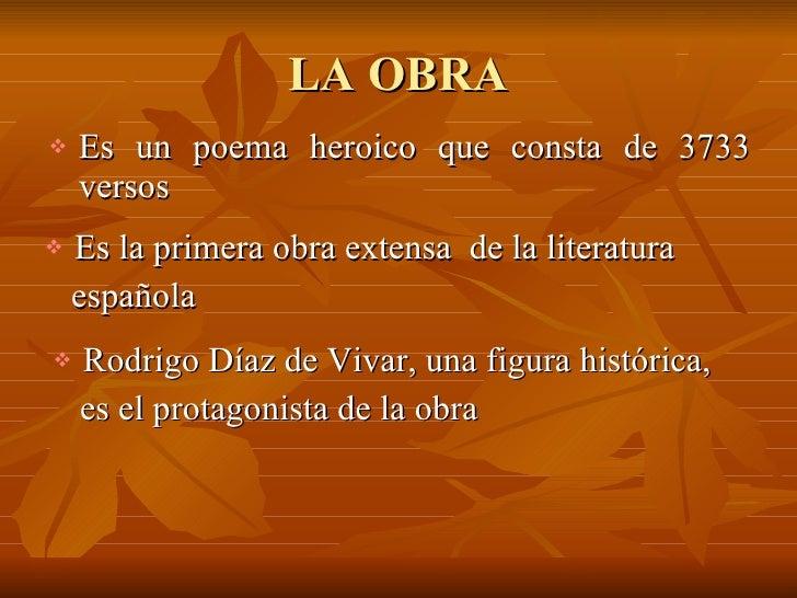 LA OBRA <ul><li>Es un poema heroico que consta de 3733 versos  </li></ul><ul><li>Es la primera obra extensa  de la literat...