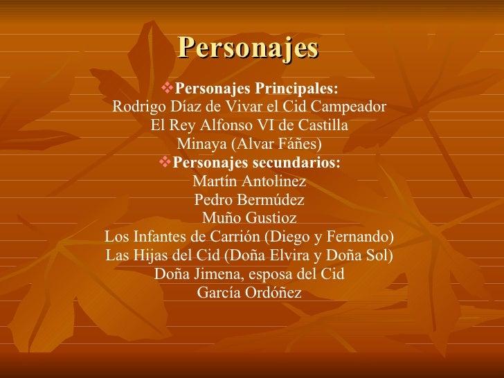 Personajes  <ul><li>Personajes Principales: </li></ul><ul><li>Rodrigo Díaz de Vivar el Cid Campeador </li></ul><ul><li>El ...