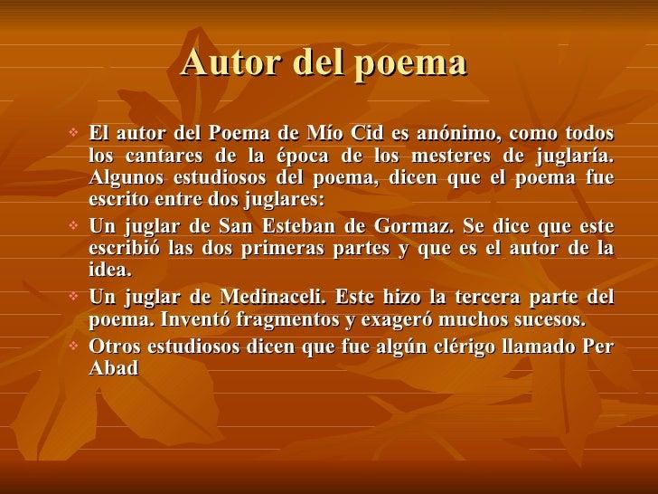 Autor del poema  <ul><ul><li>El autor del Poema de Mío Cid es anónimo, como todos los cantares de la época de los mesteres...