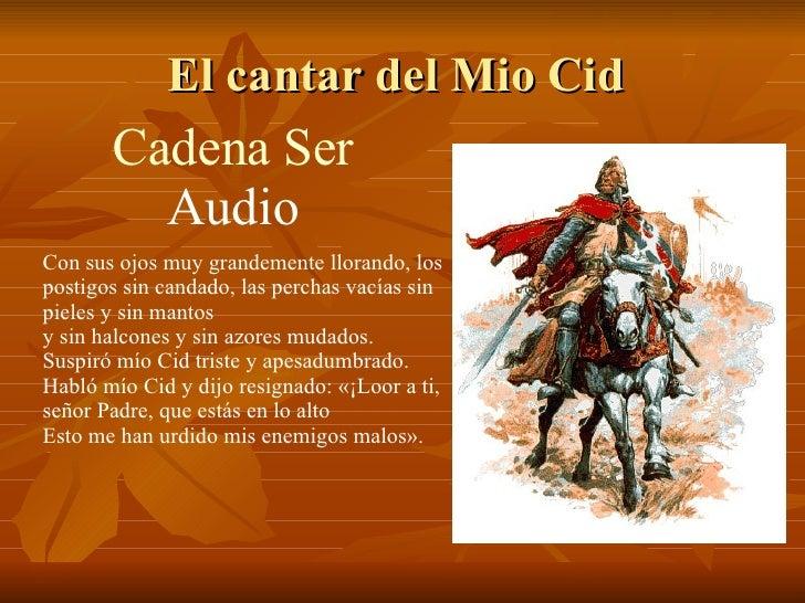 El cantar del Mio Cid  Con sus ojos muy grandemente llorando, los postigos sin candado, las perchas vacías sin pieles y si...