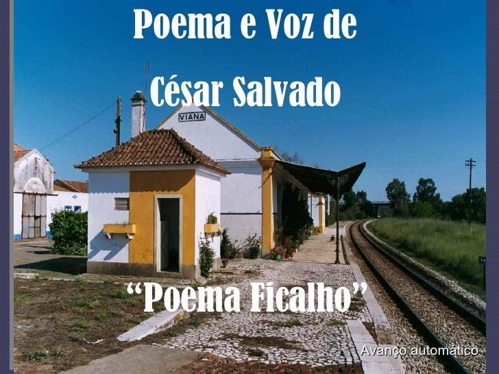 """Poema e Voz de César Salvado """" Poema Ficalho"""" Avanço automático"""