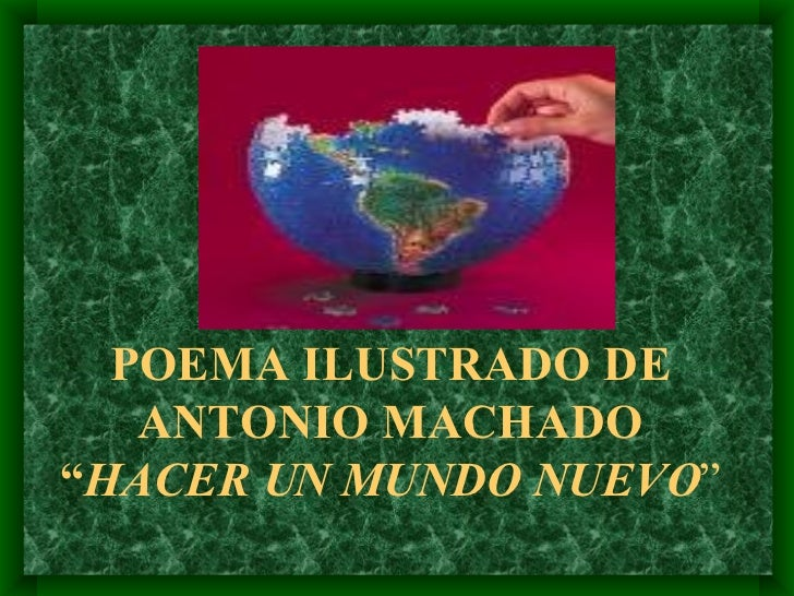 """POEMA ILUSTRADO DE ANTONIO MACHADO """" HACER UN MUNDO NUEVO """""""