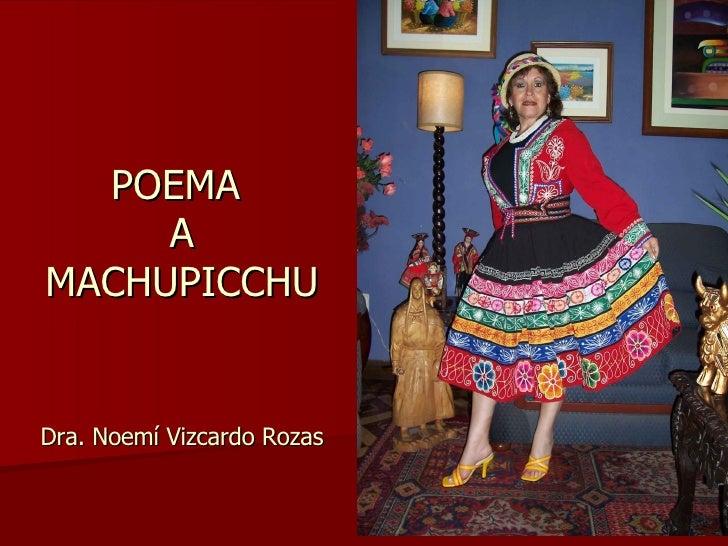 POEMA  A MACHUPICCHU Dra. Noemí Vizcardo Rozas