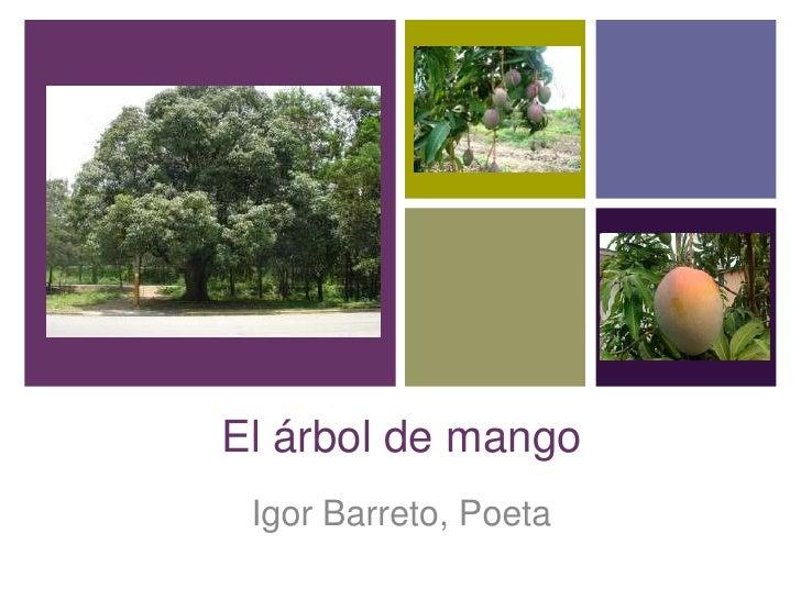 El árbol de mango<br />Igor Barreto, Poeta <br />