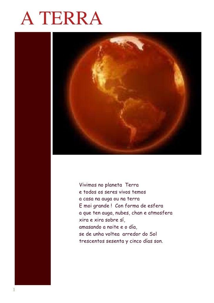 A TERRA        Vivimos no planeta Terra        e todos os seres vivos temos        a casa na auga ou na terra        E moi...