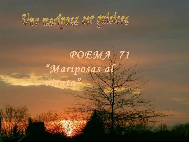 "POEMA 71""Mariposas alviento"""